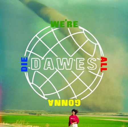 Dawes - We're All Gonna Die. Mein Album des Jahres 2016.