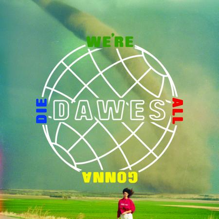 Dawes - We're All Gonna Die. Mein Album des Jahres 2016.