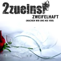 2zueins_Zweifelhaft_websingle_cover